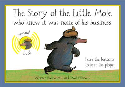 Cover for The Story of the Little Mole - The Sound Book by Werner Holzwarth