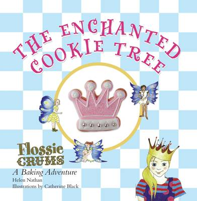 Cover for Flossie Crums 2: the Enchanted Cookie Tree A Flossie Crums Baking Adventure by Helen Nathan