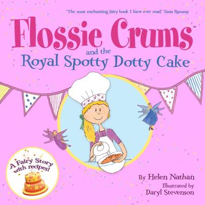 Cover for Flossie Crums and the Royal Spotty Dotty Cake A Flossie Crums Baking Adventure by Helen Nathan