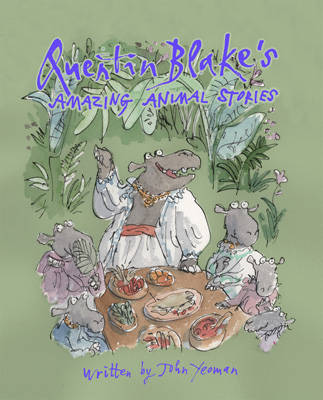 Cover for Quentin Blake's Amazing Animal Stories by John Yeoman