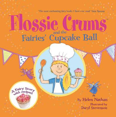 Cover for Flossie Crums: The Fairies Cupcake Ball  by Helen Nathan