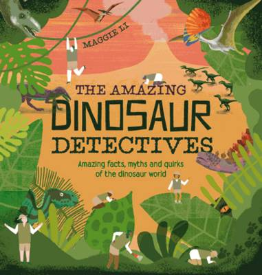Cover for The Amazing Dinosaur Detectives by Maggie Li