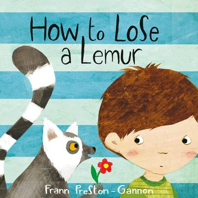 Cover for How to Lose a Lemur by Frann Preston-Gannon