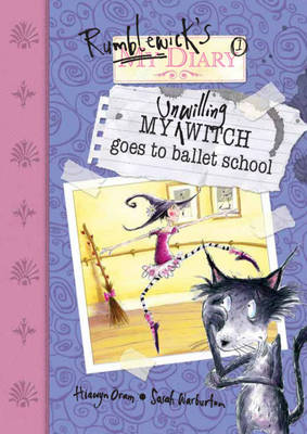 Cover for My Unwilling Witch Goes To Ballet School by Hiawyn Oram