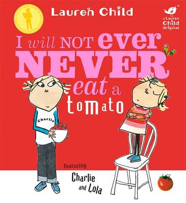 Book Cover for I Will Not Ever Never Eat A Tomato by Lauren Child
