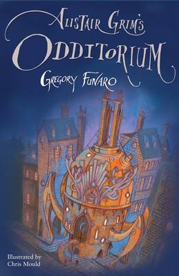 Cover for Alistair Grim's Odditorium by Gregory Funaro