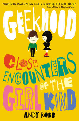 Cover for Geekhood: Close Encounters of the Girl Kind ... by Andy Robb