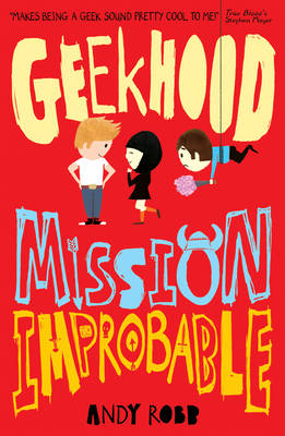 Cover for Geekhood: Mission Improbable by Andy Robb