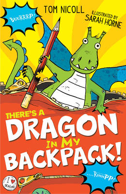 Cover for There's a Dragon in My Backpack! by Tom Nicoll