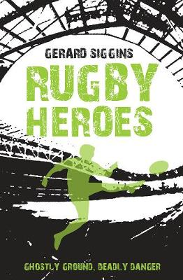 Cover for Rugby Heroes by Gerard Siggins