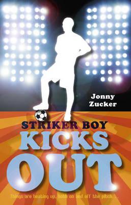 Cover for Striker Boy Kicks Out by Jonny Zucker