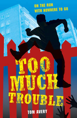 Cover for Too Much Trouble by Tom Avery