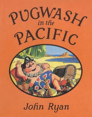 Cover for Pugwash in the Pacific by John Ryan