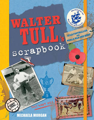 Cover for Walter Tull's Scrapbook by Michaela Morgan