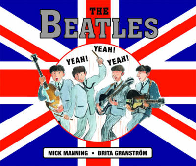 Cover for The Beatles by Mick Manning, Brita Granstrom