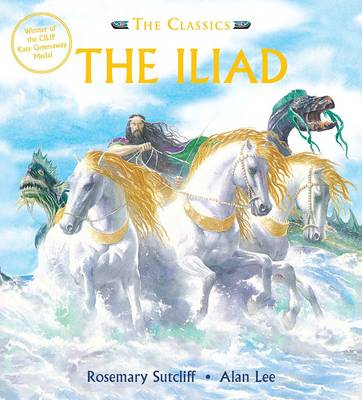 Cover for The Iliad by Rosemary Sutcliff