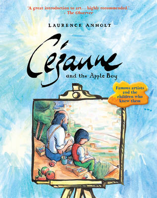 Cover for Cezanne and the Apple Boy by Laurence Anholt
