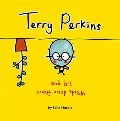 Cover for Terry Perkins and His Upside Down Frown by Felix Massie
