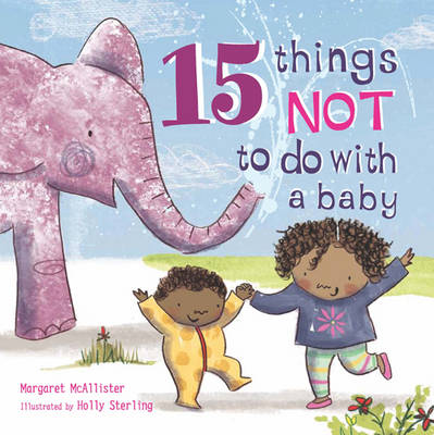 Cover for 15 Things Not to Do with a Baby by Margaret McAllister