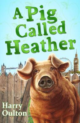 Cover for A Pig Called Heather by Harry Oulton