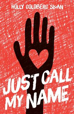 Cover for Just Call My Name by Holly Goldberg Sloan