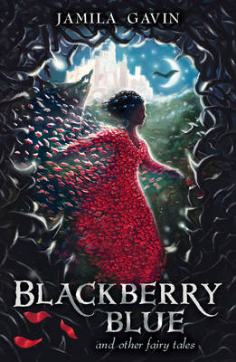 Cover for Blackberry Blue And Other Fairy Tales by Jamila Gavin