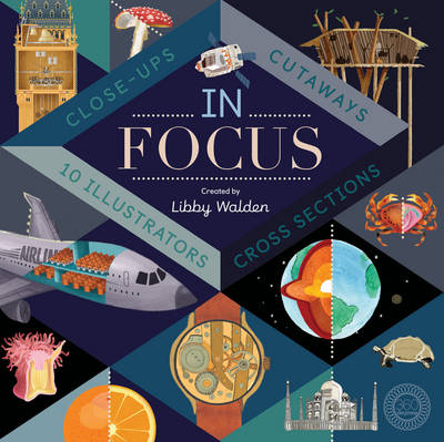 In Focus 101 Close Ups, Cross-Sections and Cutaways