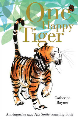 Cover for One Happy Tiger by Catherine Rayner