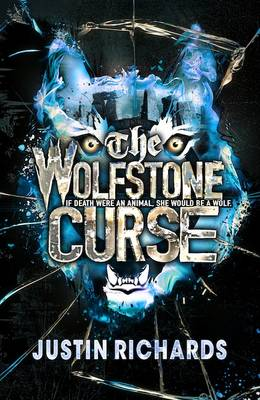 Cover for The Wolfstone Curse by Justin Richards