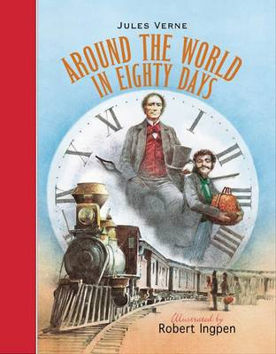 Cover for Around the World in 80 Days (Illustrated by Robert Ingpen) by Jules Verne