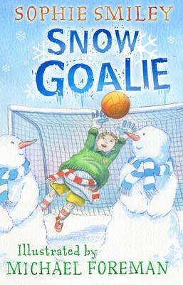 Cover for Snow Goalie by Sophie Smiley