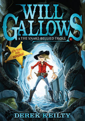Cover for Will Gallows and the Snake-bellied Troll by Derek Keilty