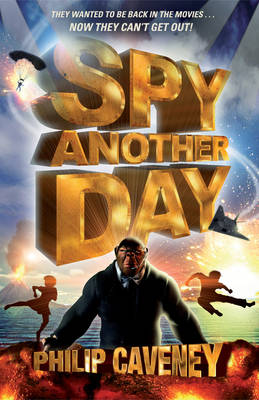 Cover for Spy Another Day by Philip Caveney