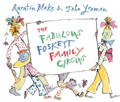 Cover for The Fabulous Foskett Family Circus by John Yeoman, Quentin Blake