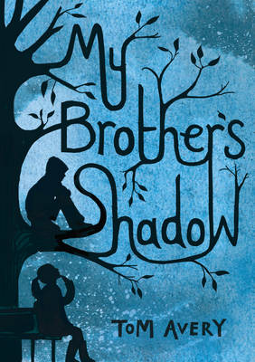 Cover for My Brother's Shadow by Tom Avery