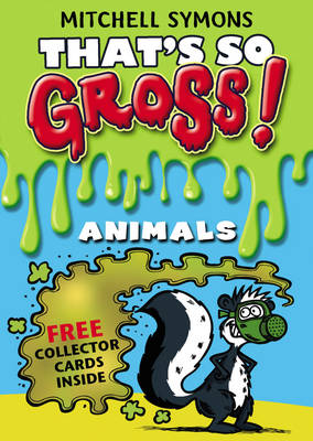Cover for That's So Gross! Animals by Mitchell Symons