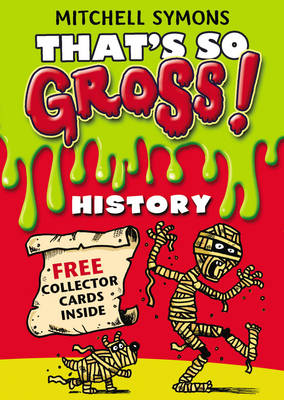 Cover for That's So Gross! History by Mitchell Symons