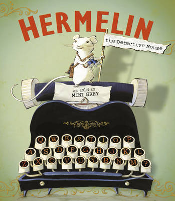 Cover for Hermelin The Detective Mouse by Mini Grey