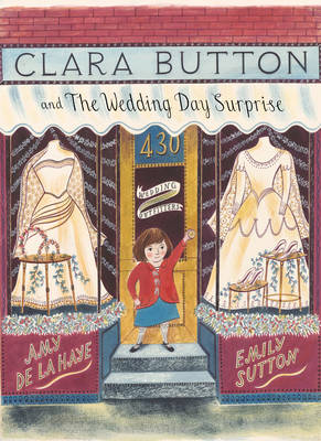 Cover for Clara Button and the Wedding Day Surprise by Amy de la Haye