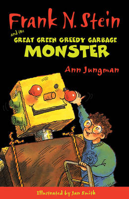 Cover for Frank N Stein and the Great Green Garbage Monster by Ann Jungman