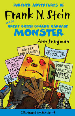 Cover for Further Adventures of Frank N Stein and the Great Green Garbage Monster by Ann Jungman
