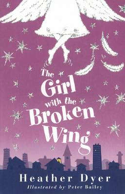 Cover for The Girl With The Broken Wing by Heather Dyer