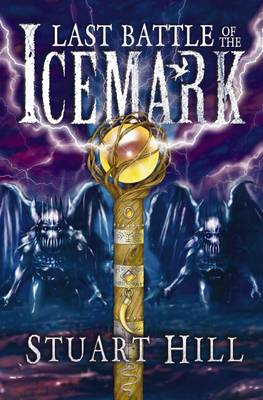 Cover for Last Battle Of The Icemark by Stuart Hill