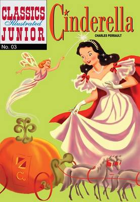 Cover for Cinderella (Classics Illustrated Junior) by Charles Perrault