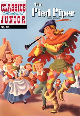 Cover for The Pied Piper (Classics Illustrated Junior) by Robert Browning