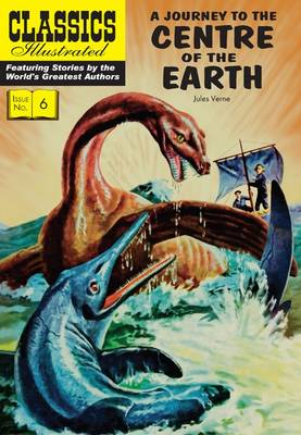 Cover for Journey to the Centre of the Earth (Classics Illustrated) by Jules Verne