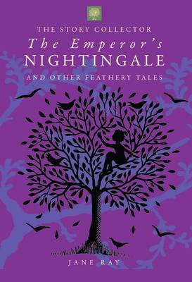 Cover for The Emperor's Nightingale and Other Feathery Tales by Jane Ray