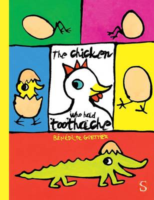Cover for The Chicken With a Sore Tooth by Benedicte Guettier