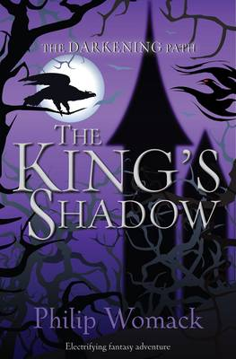 Cover for The King's Shadow by Philip Womack