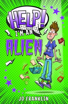 Cover for Help! I'm an Alien by Jo Franklin